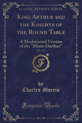 King Arthur and the Knights of the Round Table, Vol. 1 of 3