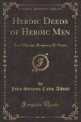 Heroic Deeds of Heroic Men