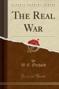 The Real War (Classic Reprint)