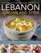 Illustrated Food & Cooking of Lebanon, Jordan & Syria