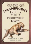 Magnificent Book of Prehistoric Beasts