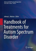 Handbook of Treatments for Autism Spectrum Disorder