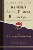 Kendel's Seeds, Plants, Bulbs, 1920