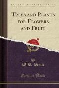 Trees and Plants for Flowers and Fruit