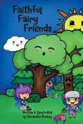 Faithful Fairy Friends