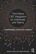Transdiagnostic, Third Wave CBT for Complexity