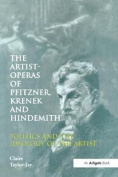 The Artist-Operas of Pfitzner, Krenek and Hindemith
