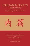 Chuang Tzu's Nei P'Ien Psychotherapeutic Commentaries