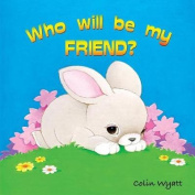 Who Will Be My Friend?