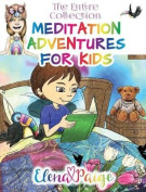 Meditation Adventures for Kids - The Entire Collection