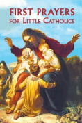 First Prayers for Little Catholics