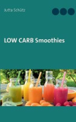 Low Carb Smoothies [GER]