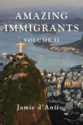 Amazing Immigrants: Volume 2