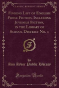 Finding List of English Prose Fiction, Including Juvenile Fiction, in the Library of School District No. 1