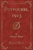 Potpourri, 1913