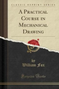 A Practical Course in Mechanical Drawing