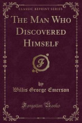 The Man Who Discovered Himself