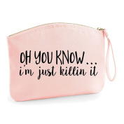 Oh You Know I'm Just Killin It Statement Organic Canvas Cotton Make Up Case Wristlet