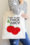 I want em real Thick and Juicy Tote Bag in Natural Colour