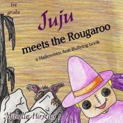 Juju Meets the Rougaroo - A Halloween Anti-Bullying Book