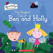 The Magical Tale of Ben and Holly