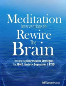 Meditation Interventions to Rewire the Brain
