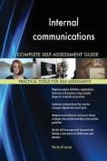 Internal Communications Complete Self-Assessment Guide
