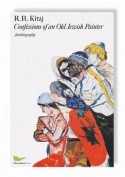 R.B. Kitaj - Confessions Of An Old Jewish Painter