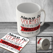 MAC_ABY_020 Always be yourself, Unless you can be a Wrestler - Mug and Coaster set