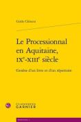 Le Processionnal En Aquitaine, Ixe-Xiiie Siecle [FRE]