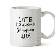 Hippowarehouse Life Happens Shopping Helps 300ml