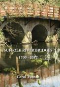 Suffolk River Bridges 1700 -2017