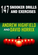 147 Snooker Drills and Exercises