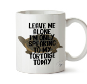 Hippowarehouse Leave me alone I'm only speaking to my tortoise today 300ml