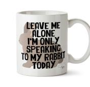 Hippowarehouse Leave me alone I'm only speaking to my rabbit today 300ml