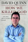 How We Killed God