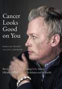 Cancer Looks Good on You