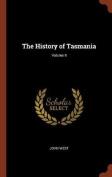 The History of Tasmania; Volume II