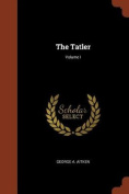 The Tatler; Volume I