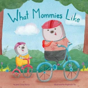 What Mommies Like