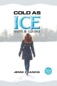 Cold as Ice: Always in Control