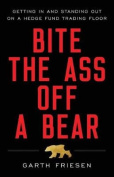 Bite the Ass Off a Bear