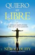 Quiero Ser Libre [Spanish]