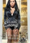 Lovin' Thy Enemy