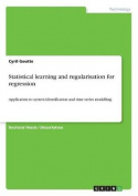 Statistical Learning and Regularisation for Regression