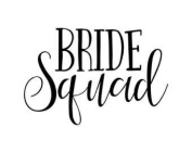 BRIDE SQUAD VINYL HEAT TRANSFER IRON ON