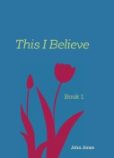 This I Believe: Book 1