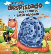 El Caracol Despistado Que La Correo Habia Olvidado [Spanish]