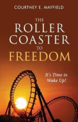The Roller Coaster to Freedom
