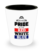We Have Pride In The Red, White And Blue Coffee Mug - 45ml Shot Glass - Gift For American Patriot